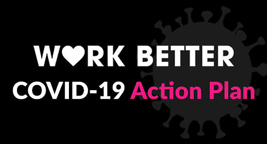 Work Better COVID-19 Action Plan